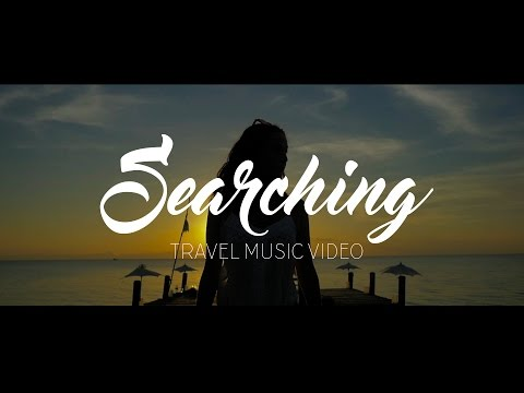 Searching   Travel Music Video