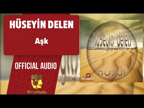 Hüseyin Delen - Aşk - ( Official Audio )