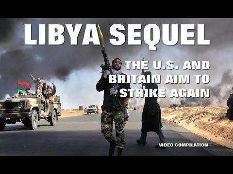 Libya Sequel - The US and Britain aim to strike again