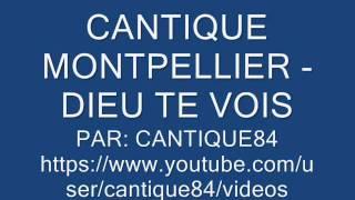 CANTIQUE MONTPELLIER - DIEU TE VOIS (Foin)