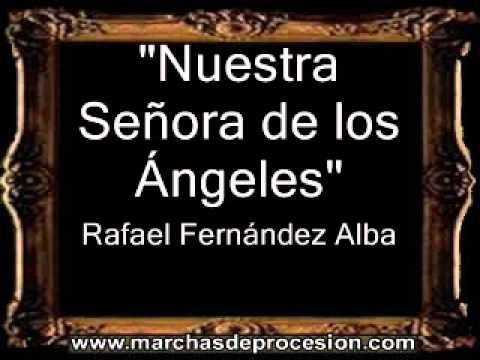 Nuestra Señora de los Ángeles - Rafael Fernández Alba [BM]