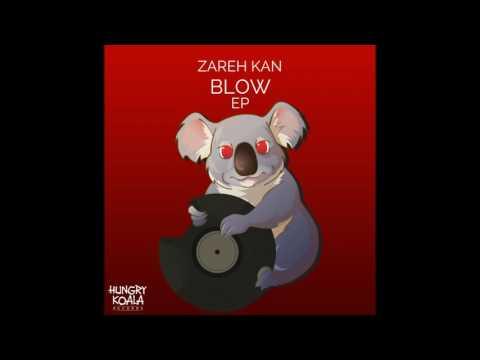 Zareh Kan - Blow (Original Mix)