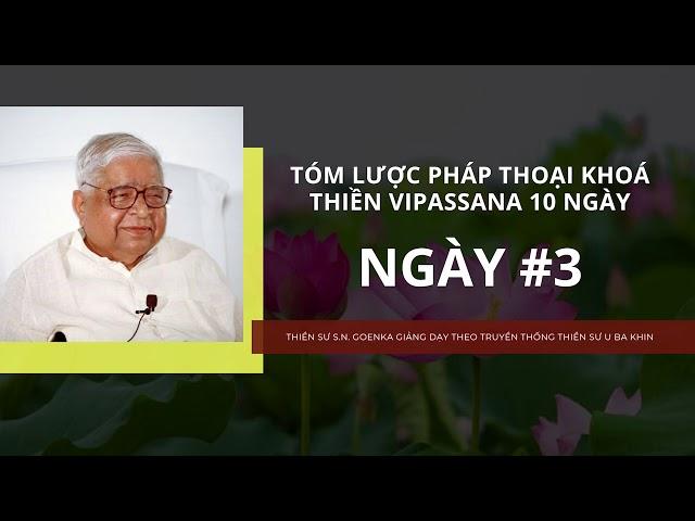 [Tóm lược pháp thoại khóa thiền Vipassana 10 ngày] NGÀY 3 - Thiền sư S.N. Goenka