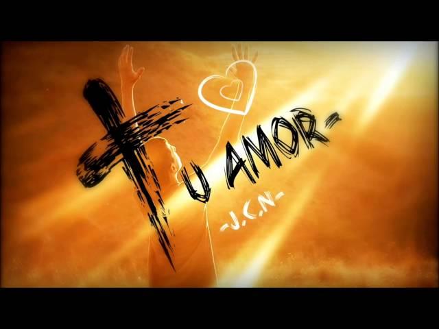 Tú Amor  - JCN