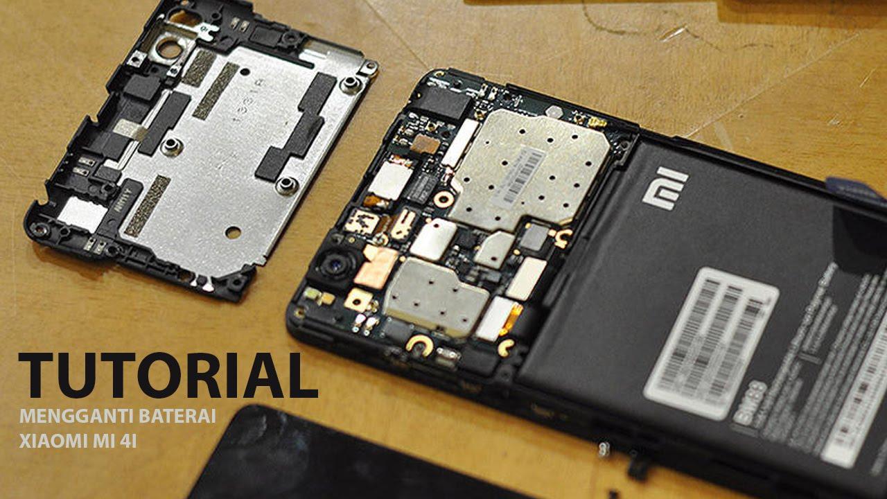 Tutorial Mengganti Baterai Xiaomi Mi 4i Youtube
