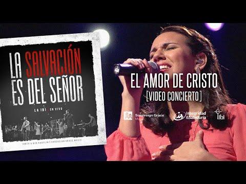 El amor de Cristo - La IBI