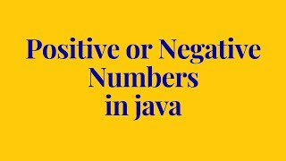 how to check a number is  positive or negative in java