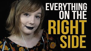 Everything On The RIGHT ASMR! (For Broken Headphones / Hard of Hearing or Deaf in One Ear)