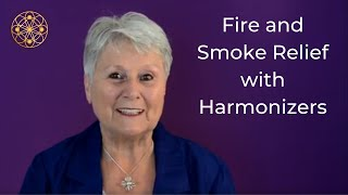 Light-Life Technology - Relief from Fires and Smoke with Harmonizers - August 2018
