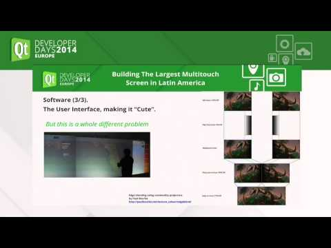 QtDD14 - Experiences building The Largest Multitouch Screen in Latin America - Ariel Molina