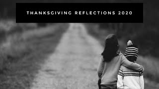 Thanksgiving Reflections 2020