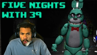 THIS GUY IS TROLL AS SH#T!! | Five Nights With 39 | #1 [FNAF Parody Game]