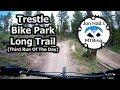 Trestle Bike Park | Long Trail | Third Run Of The Day