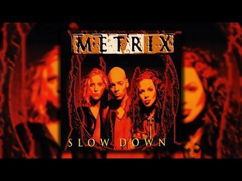 metrix slow down radio edit