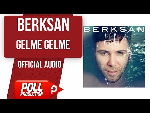 Berksan - Gelme Gelme - ( Official Audio )