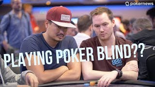 Playing Poker Legally Blind