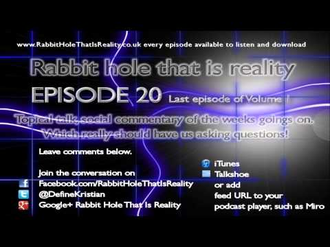 Episode 20 - Rabbit Hole That Is Reality redux