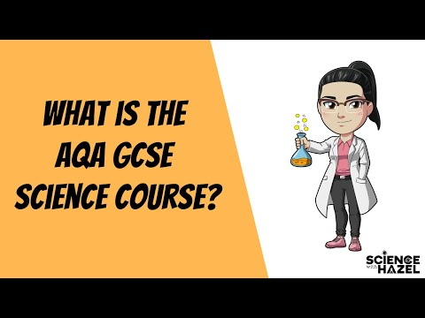 what-is-the-aqa-gcse-science-course?-|-science-with-hazel
