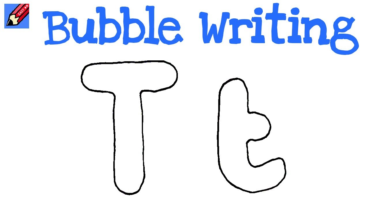 How To Draw Bubble Writing Real Easy Letter T Youtube