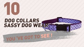 Dog Collars Sassy Dog Wear // Top 10 Most Popular...
