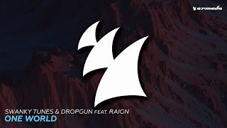 Swanky Tunes & Dropgun feat Raign - One World