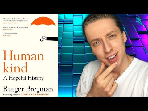 Humankind: A Hopeful History (Rutger Bregman) - Book Review