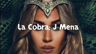 La Cobra - J Mena (Letra)