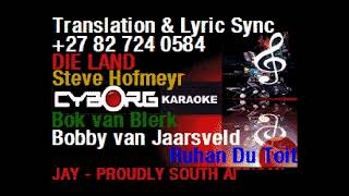 DIE LAND - LYRICS SYNC AFRIKAANS & ENGLISH TRANSLATION BY CYBORG ENTERTAINMENT