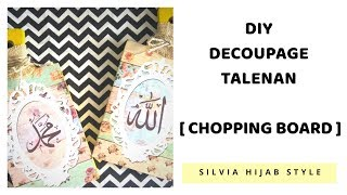 #9 DIY Decoupage Talenan - Decorating Chopping Board- Cara Buat Hiasan dinding Kaligrafi shabbychic
