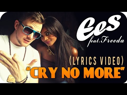 """EES FEAT. FREEDA - """"CRY NO MORE"""" [Official Lyrics Video]"""
