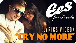 "EES FEAT. FREEDA - ""CRY NO MORE"" [Official Lyrics Video]"