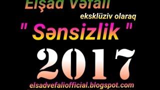 Elsad Vefali - Sensizlik - ( Official Audio 2017 )