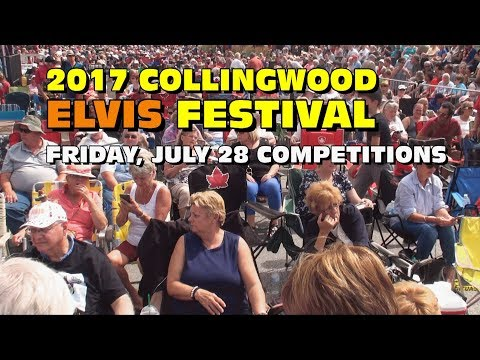 2017 Collingwood Elvis Festival Competitions Friday, July 28th