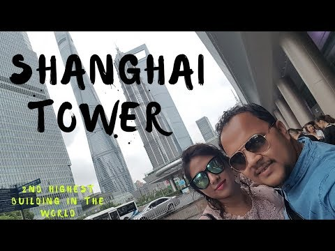SHANGHAI TOWER ( 2018) 4K || China Blog