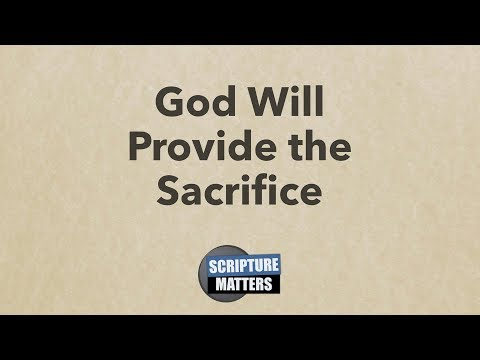 God Will Provide the Sacrifice | Scripture Matters