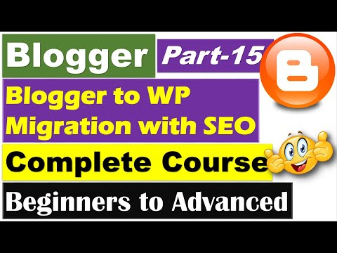 Blogger Complete Course | Part 15 - Move Blogger to WordPress without Losing Rankings [Hindi/Urdu]
