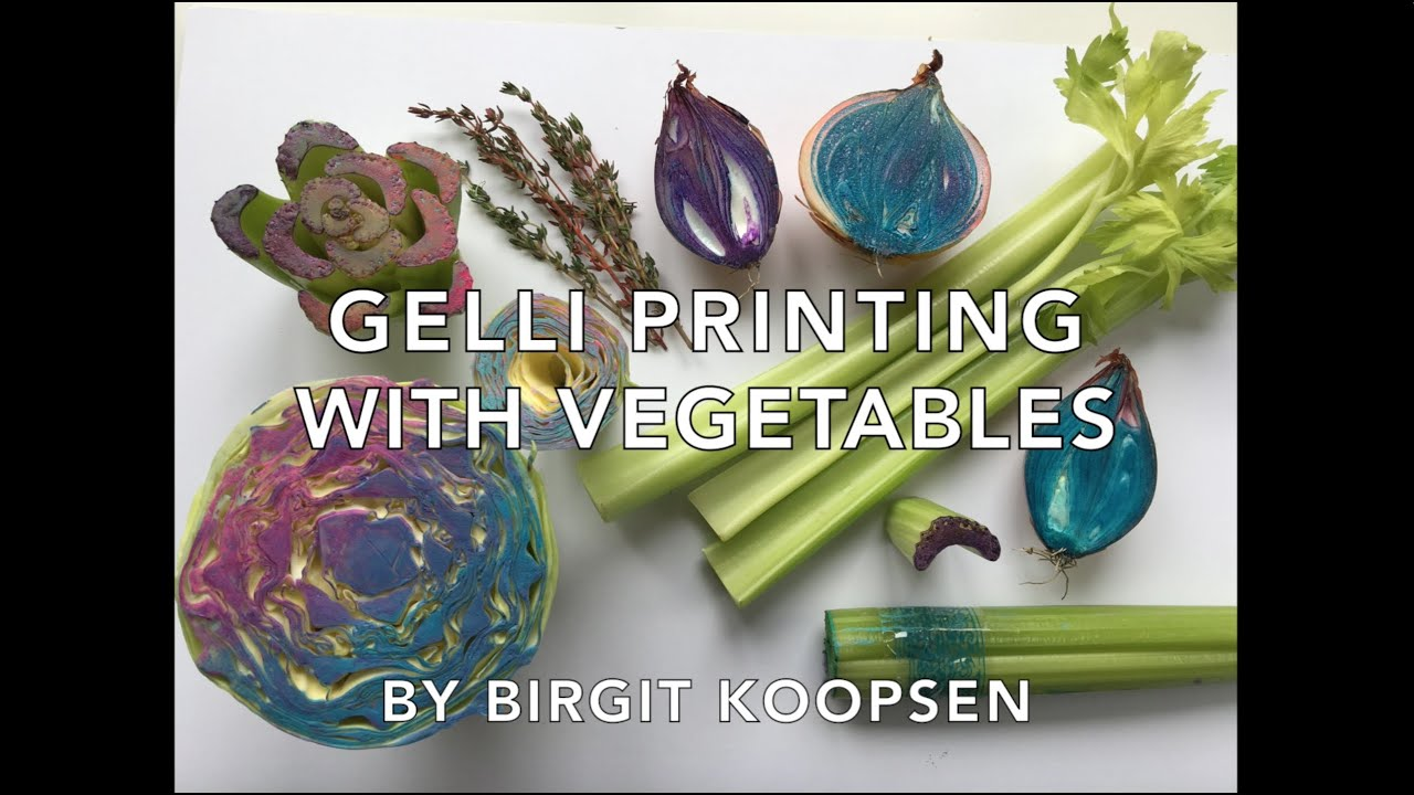 gelli arts printing with vegetables youtube