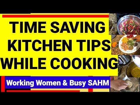 Time Saving Kitchen Tips How to save time in Kitchen ? - 12 tips to save time while cooking. Part-2