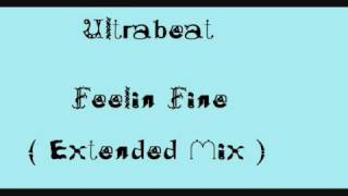 Ultrabeat - Feelin Fine ( extended mix )