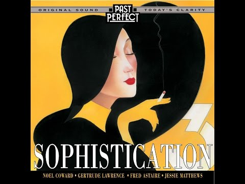Sophistication 3: More Vintage Music With Style From the 1930s & 40s (Past Perfect) with Noël Coward