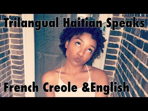 Haitian girl speaking French & Creole!