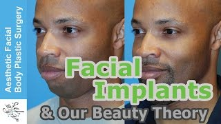 Facial Implants & Our Award Winning Theory On Beauty. How Our Theory Helps Get the Best Results