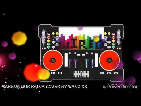 Sarena Nur Raina Cover by Wanz DX