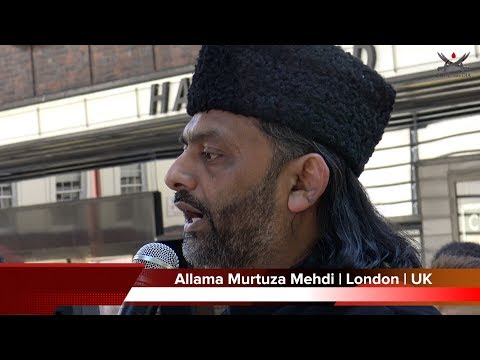 Allama Murtuza Mehdi outside the Saudi Embassy | London | UK | 2nd July 2017