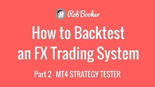 How to Backtest Forex Trading Systems, Part 2