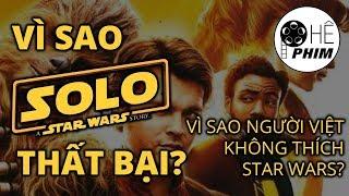 Vì sao SOLO: A STAR WARS STORY thất bại?