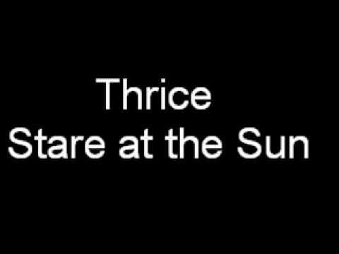 Thrice - Stare at the Sun