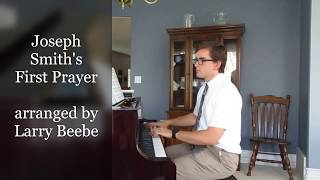 Joseph Smith's First Prayer, arr.  by Larry Beebe