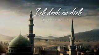 Ich denk an dich | Yahya Bassal