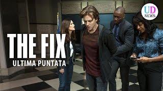 The Fix, Ultima Puntata: Tutta la Verità!